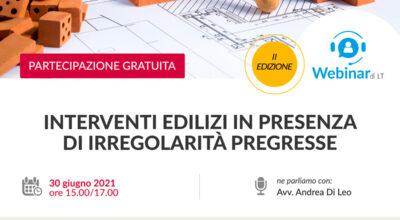 Interventi edilizi in presenza di irregolarità pregresse – 30/06/2021